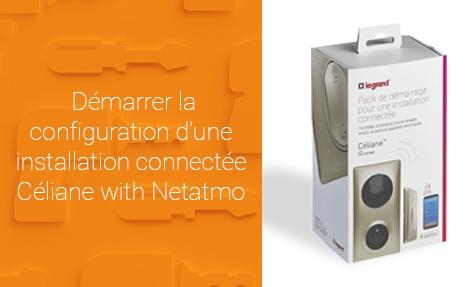 comment configurer le pack de d marrage c liane with netatmo espace pro legrand. Black Bedroom Furniture Sets. Home Design Ideas