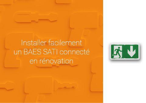 Installer un BAES SATI connecté en rénovation