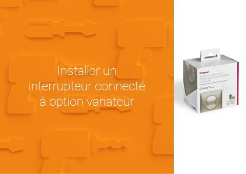 Comment installer un interrupteur connecté à option variateur Céliane™ with Netatmo ?